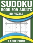 Sudoku Book For Adults: Test Your Brain By Solving-Exciting Sudoku Puzzle Book for Adults Seniors With Solutions Cover Image