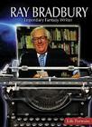 Ray Bradbury: Legendary Fantasy Writer (Life Portraits) Cover Image