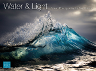 2021 Water & Light: Ocean Photography by Ray Collins 16-Month Wall Calendar Cover Image