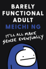 Barely Functional Adult: It'll All Make Sense Eventually Cover Image