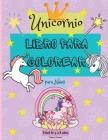 Libro para Colorear de Unicornios para Niños de 4 a 8 años: Increíbles páginas para colorear para niños con diseños fáciles de colorear para que tu pe Cover Image