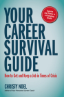 Your Career Survival Guide: How to Get and Keep a Job in Times of Crisis Cover Image