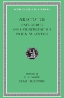 Categories. on Interpretation. Prior Analytics (Loeb Classical Library #325) Cover Image