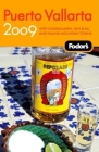 Fodor's Puerto Vallarta 2009: With Guadalajara, San Blas, and Inland Mountain Towns Cover Image