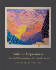 Sublime Impressions: Prints and Printmakers of the Grand Canyon Cover Image