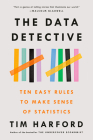 The Data Detective: Ten Easy Rules to Make Sense of Statistics Cover Image
