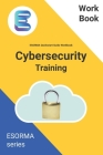 Cyber Security: ESORMA Quickstart Guide Workbook: Enterprise Security Operations Risk Management Architecture for Cyber Security Pract Cover Image