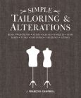 Simple Tailoring & Alterations: Hems - Waistbands - Seams - Sleeves - Pockets - Cuffs - Darts - Tucks - Fastenings - Necklines - Linings Cover Image