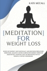 Meditation for Weight Loss: Burn Fat Rapidly And Naturally And Recover From Food Addiction. Healthy Eating Habits For Women Through Meditation, Hy Cover Image