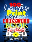 100+ Large Print Cryptic Crossword Book for Adults: A Unique Cryptic Crosswords for Adults in the Style of the Big Book of Cryptic Crosswords A US Spe Cover Image