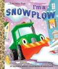 I'm a Snowplow (Little Golden Book) Cover Image