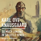 So Much Longing in So Little Space Lib/E: The Art of Edvard Munch Cover Image