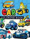 Car coloring book: On The Road Cars & More Transportation (Coloring Books For Kids) Cover Image