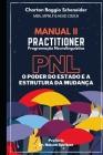 Manual II - Practitioner em Programação Neurolinguística: O Poder do Estado e a Estrutura da Mudança Cover Image
