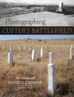 Photographing Custer's Battlefield: The Images of Kenneth F. Roahen Cover Image