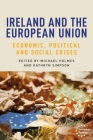 Ireland and the European Union: Economic, Political and Social Crises Cover Image