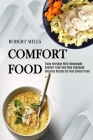 Comfort Food: Enjoy Everyday With Homemade Comfort Food and Stew Cookbook (Delicious Recipes for Real Comfort Food) Cover Image