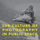 The Culture of Photography in Public Space (Critical Photography) Cover Image