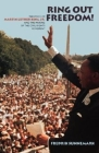 Ring Out Freedom!: The Voice of Martin Luther King, Jr. and the Making of the Civil Rights Movement Cover Image