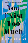 You Exist Too Much: A Novel Cover Image