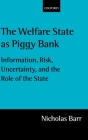 The Welfare State as Piggy Bank: Information, Risk, Uncertainty, and the Role of the State Cover Image