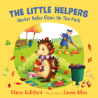 Hector Helps Clean Up the Park: (the Little Helpers, Book 1) Cover Image