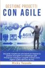 Gestione Progetti con Agile: Una guida completa per principianti per imparare la gestione di progetti con metodologia agile. Principi per consegnar Cover Image