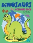 Dinosaurs Coloring Book for Kids: Amazing Dinosaurs Coloring Book for Toddlers and Kids. Activity Book to practice coloring and have fun. Ages 2- 5 Cover Image