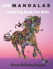 100 Mandalas Coloring Book For Kids Stress Relieving Designs: Coloring Book For Kids- Anti-stress and Relaxing - 100 Magnificent Mandalas - Super Leis Cover Image