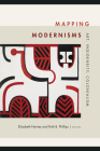 Mapping Modernisms: Art, Indigeneity, Colonialism (Objects/Histories) Cover Image