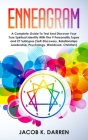 Enneagram: A Complete Guide To Test And Discover Your True Spiritual Identity With The 9 Personality Types and 27 Subtypes (Self- Cover Image