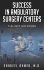 Success in Ambulatory Surgery Centers: The next gold rush Cover Image