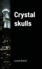 Crystal skulls Cover Image