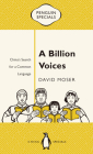 A Billion Voices: China's Search for a Common Language (Penguin Specials) Cover Image