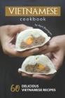 Vietnamese Cookbook: 60 Delicious Vietnamese Recipes Cover Image
