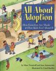 All about Adoption: How Families Are Made & How Kids Feel about It Cover Image