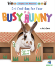 Get Crafting for Your Busy Bunny Cover Image