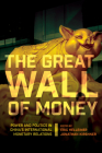 The Great Wall of Money: Power and Politics in China's International Monetary Relations (Cornell Studies in Money) Cover Image