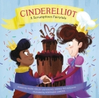 Cinderelliot: A Scrumptious Fairytale Cover Image