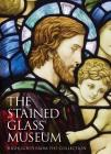 The Stained Glass Museum: Highlights from the Collection Cover Image