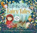 Lift the Flap: Fairy Tales: Search for your Favorite Fairytale characters (Can You Find Me?) Cover Image