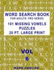 Word Search Book For Adults: Pro Series, 101 Missing Vowels Puzzles, 20 Pt. Large Print, Vol. 6 Cover Image