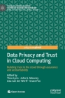 Data Privacy and Trust in Cloud Computing: Building Trust in the Cloud Through Assurance and Accountability (Palgrave Studies in Digital Business & Enabling Technologies) Cover Image