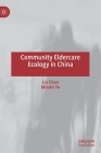 Community Eldercare Ecology in China Cover Image