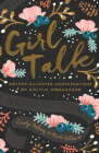 Girl Talk (Redesign): Mother-Daughter Conversations on Biblical Womanhood Cover Image