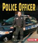 Police Officer (First Step Nonfiction -- Work People Do) Cover Image