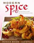 Modern Spice: Inspired Indian Flavors for the Contemporary Kitchen Cover Image