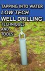 Tapping Into Water: Low-Tech Well-Drilling Techniques and Tools Cover Image