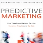 Predictive Marketing Lib/E: Easy Ways Every Marketer Can Use Customer Analytics and Big Data Cover Image