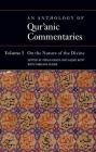 An Anthology of Qur'anic Commentaries: Volume 1: On the Nature of the Divine (Qur'anic Studies) Cover Image